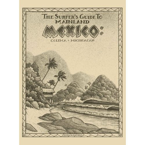 The Surfer's Guide to Mainland Mexico Book