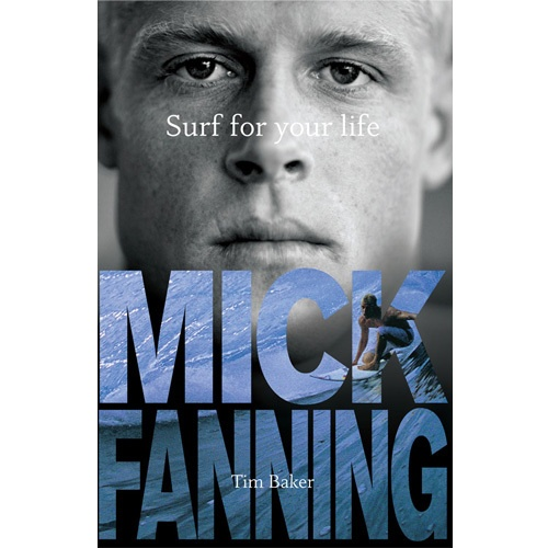Mick Fanning - Surf For Your Life Book