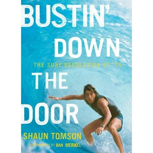 Bustin Down The Door - Surf Revolution Of 75 Book
