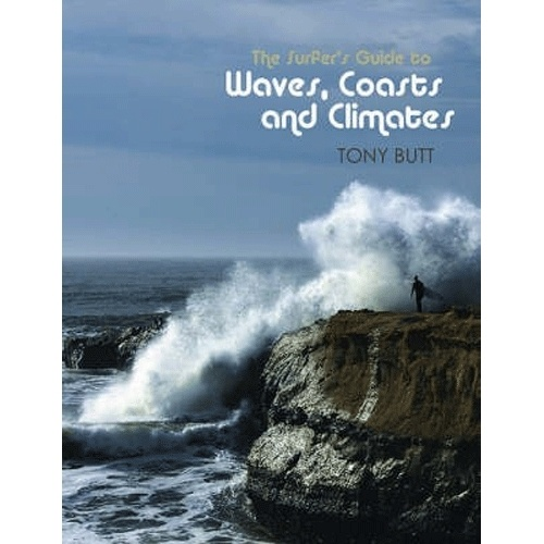 Surfer's Guide To Waves, Coasts And Climates Book