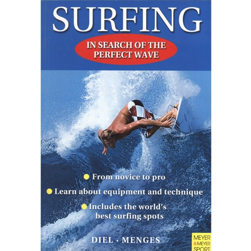 Surfing, In Search of the Perfect Wave Book