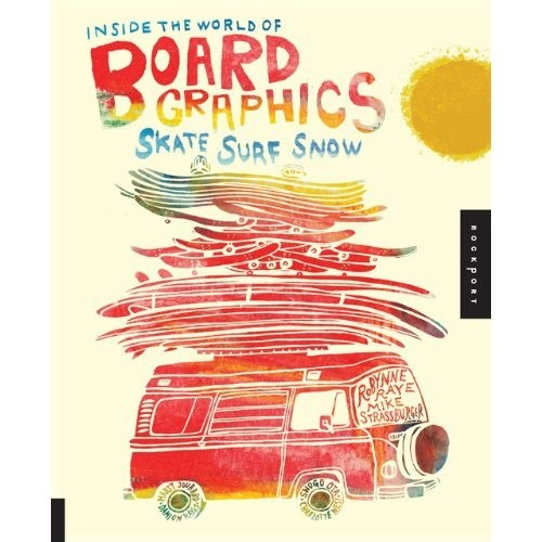 Inside the World of Board Graphics Book