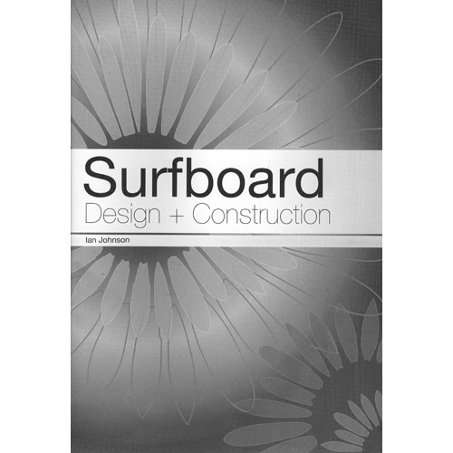 Surfboard Design + Construction Book